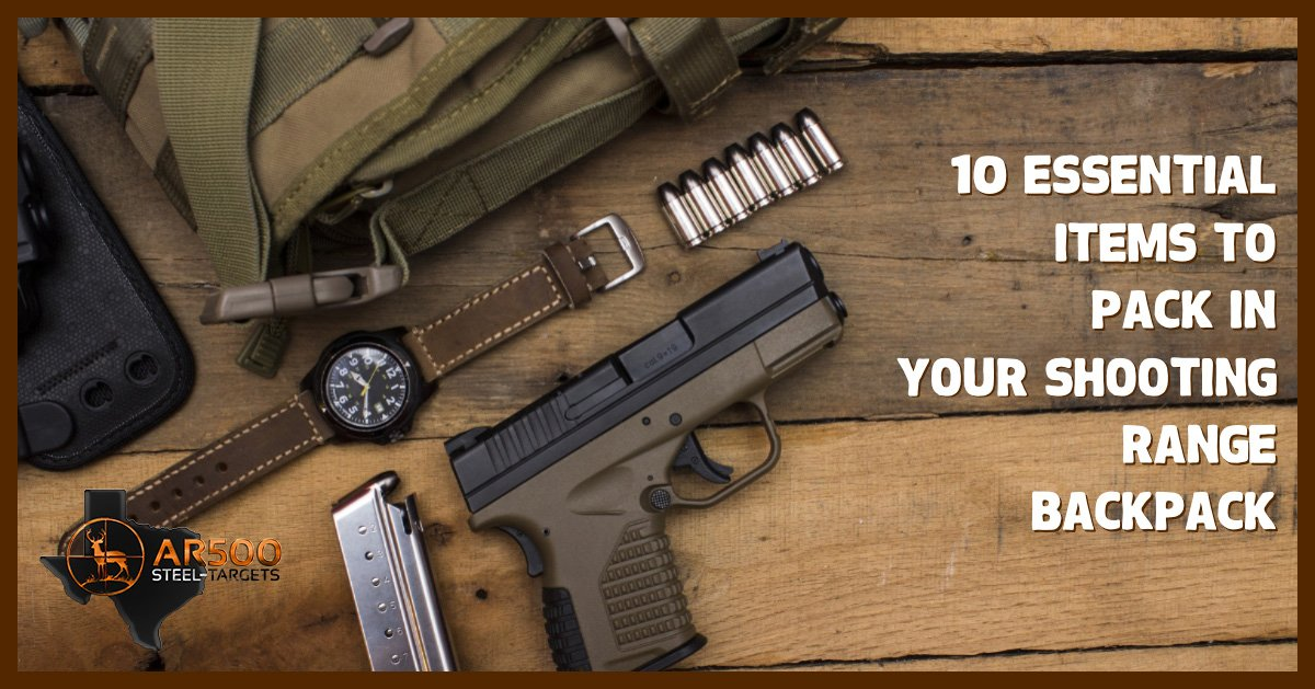 10 Essential Items to Pack in Your Shooting Range Backpack