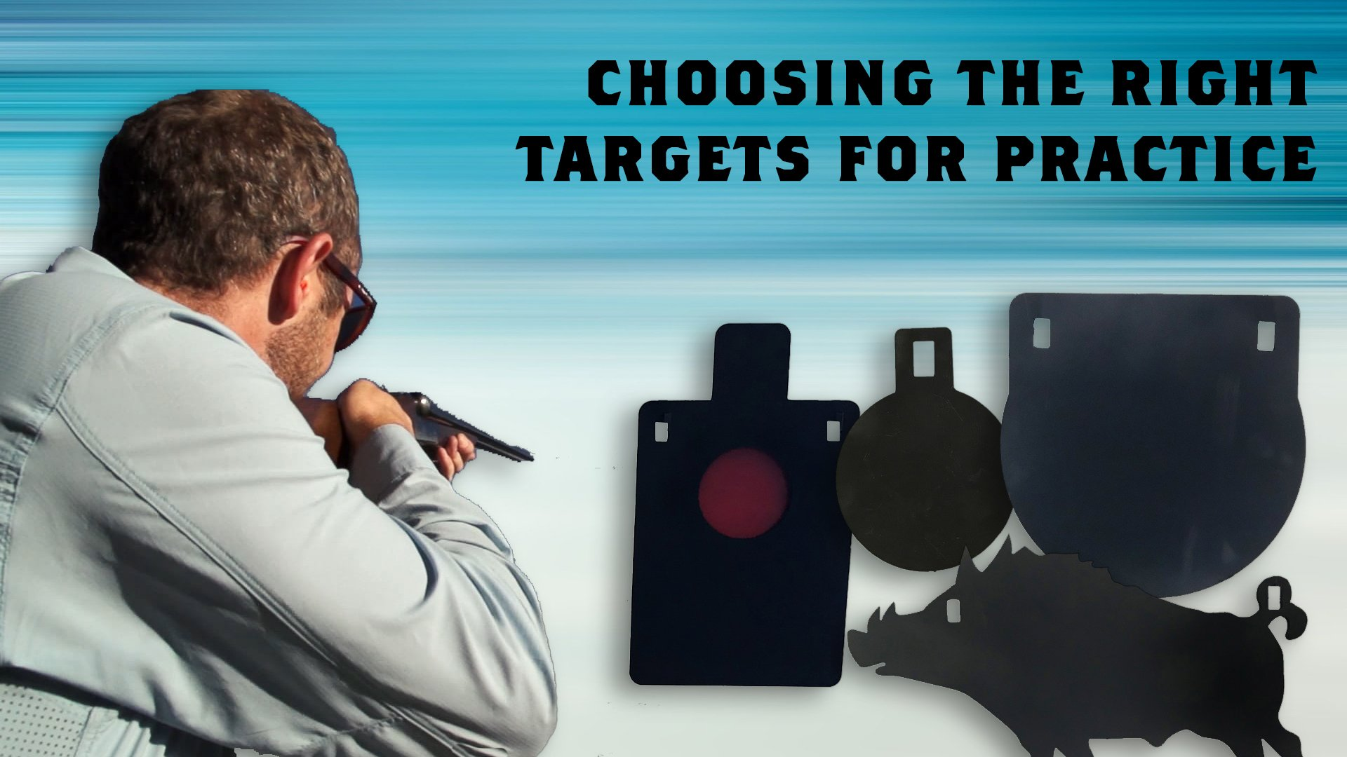 Choosing the Right Targets for Practice Shooting 3