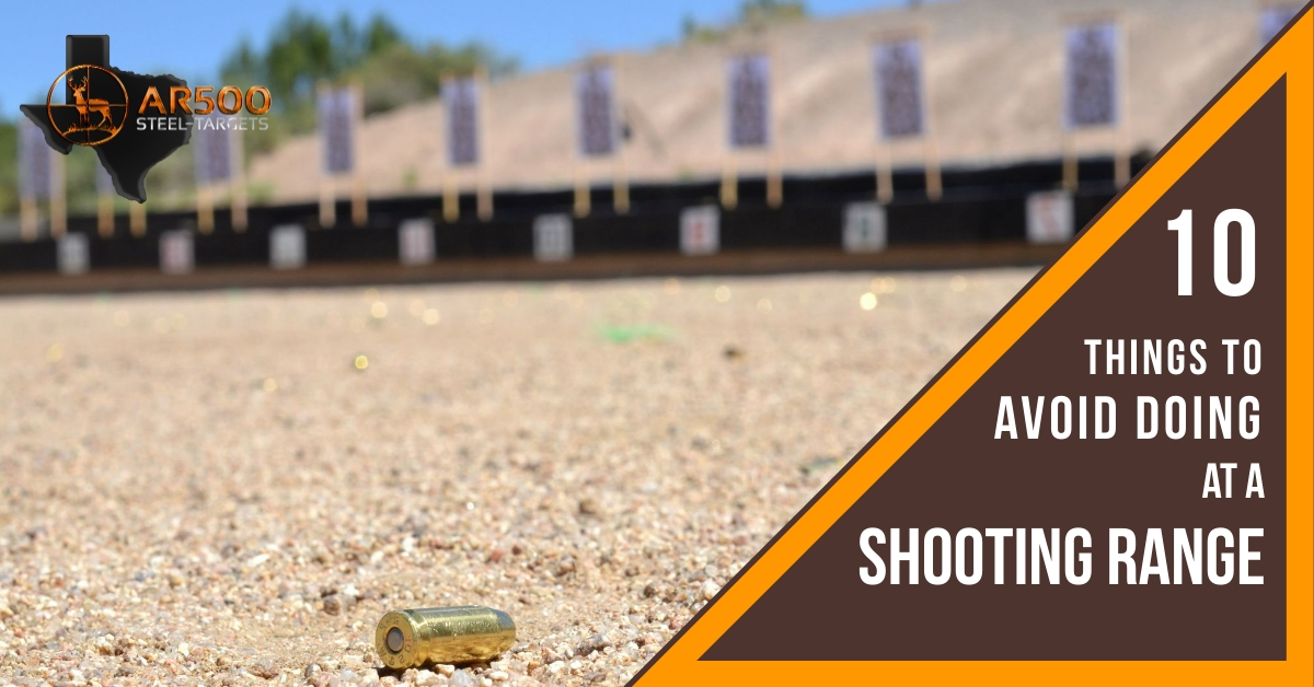 10 Things to Avoid Doing at a Shooting Range