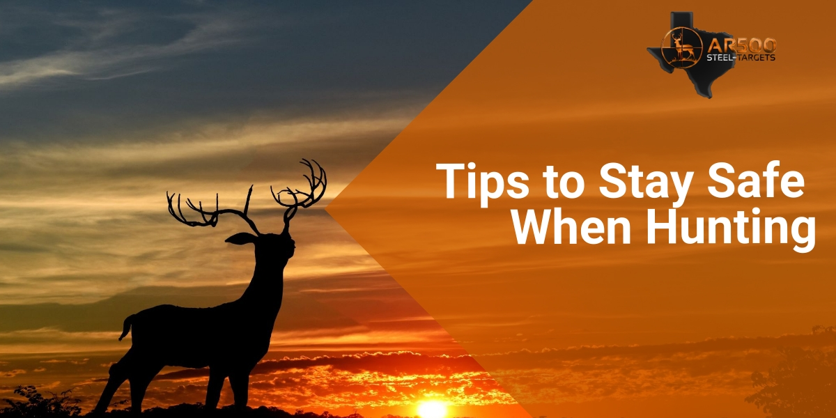Tips to Stay Safe When Hunting