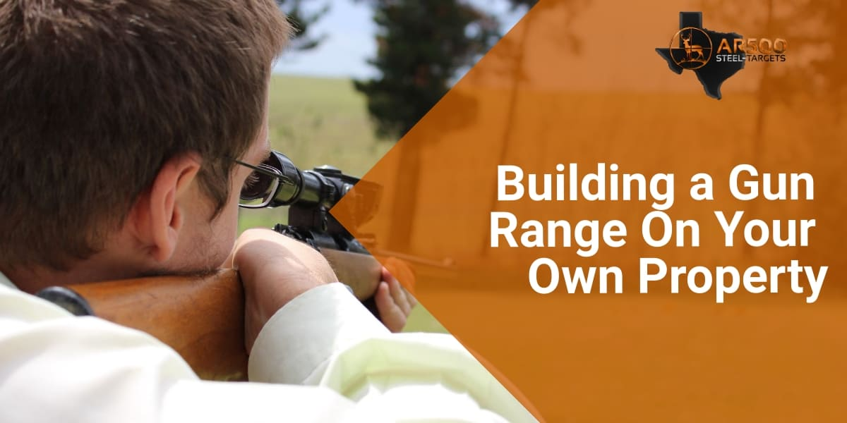Building a Gun Range On Your Own Property 2