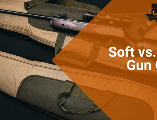 Soft vs. Hard Gun Cases