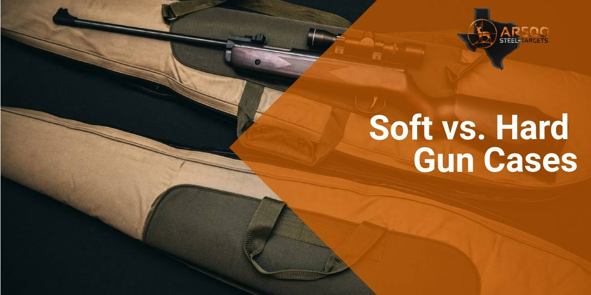 Soft vs. Hard Gun Cases