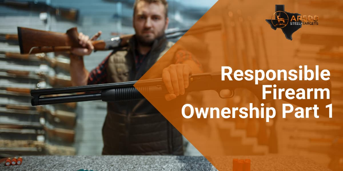 Responsible Firearm Ownership Part 1