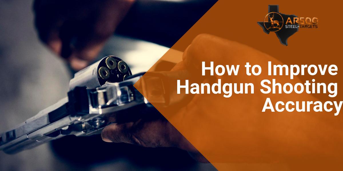 How to Improve Handgun Shooting Accuracy
