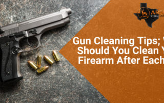 Gun Cleaning Tips; Why Should You Clean Your Firearm After Each Use